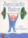 Avocado Baby (Red Fox Picture Books) - John Burningham