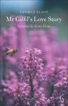 Mr Gilfil's Love Story - George Eliot, Kirsty Gunn