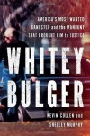 Whitey Bulger: America's Most Wanted Gangster and the Manhunt That Brought Him to Justice - Kevin Cullen, . Murphy