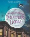 The Neighborhood Mother Goose - Nina Crews