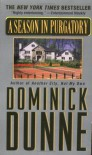 A Season in Purgatory - Dominick Dunne