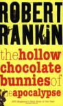 The Hollow Chocolate Bunnies of the Apocalypse - Robert Rankin