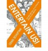 Entertain Us: The Rise and Fall of Alternative Rock in the Nineties - Craig Schuftan