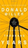 A Million Miles in a Thousand Years: What I Learned While Editing My Life - Donald Miller