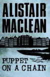 Puppet on a Chain - Alistair MacLean