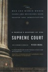 A People's History of the Supreme Court: The Men and Women Whose Cases and Decisions Have Shaped Our Constitution - Peter H. Irons, Howard Zinn