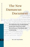 The New Damascus Document: The Midrash on the Eschatological Torah of the Dead Sea Scrolls: Reconstruction, Translation and Commentary - Ben Zion Wacholder