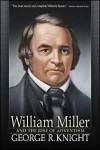 William Miller and the Rise of Adventism - George R. Knight