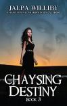 Chaysing Destiny: Book 3 - Jalpa Williby