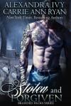 Stolen and Forgiven - Alexandra Ivy, Carrie Ann Ryan