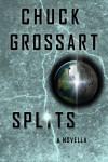 Splits - Chuck Grossart