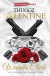 Thuggz Valentine (Wahida Clark & David Weaver Presents) - Wahida Clark