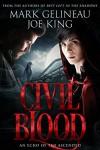 Civil Blood (Best Left in the Shadows Book 2) - Mark Gelineau, Joe King