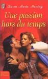 Une Passion Hors Du Temps - Karen Marie Moning, Lionel Evrard