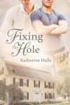 Fixing the Hole - Katherine Halle