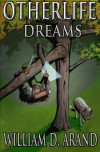 Otherlife Dreams: The Selfless Hero Trilogy (Volume 1) - William D Arand