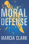 Moral Defense (Samantha Brinkman) - Marcia Clark