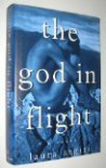 The God in Flight: A Novel - Laura Argiri