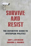 Survive and Resist - Shauna L. Shames, Michael Atchison