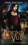 Beyond the Veil - Pippa DaCosta