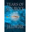 [ { TEARS OF MIN BROCK } ] by Lowder, J E (AUTHOR) Sep-22-2012 [ Paperback ] - J E Lowder