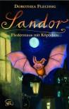 Sandor 01. Fledermaus mit Köpfchen - Dorothea Flechsig