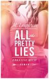 Erkenne mich: All The Pretty Lies 1 - Roman - M. Leighton, Ursula C. Sturm, Julia Flynn