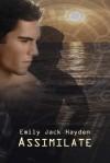 Assimilate - Emily Jack Hayden