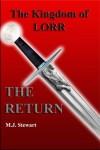 Kingdom of Lorr: The Return - M.J. Stewart