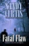 Fatal Flaw - Sandy Curtis