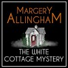 The White Cottage Mystery - Margery Allingham, William Gaminara