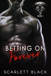 Betting on Forever - Scarlett Black