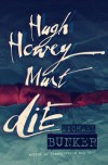 Hugh Howey Must Die! - Michael Bunker
