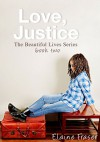 Love, Justice (The Beautiful Lives Series Book 2) - Elaine Fraser, Steve Fraser