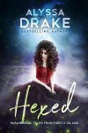 Hexed (Paranormal Tales from Firefly Island) - Alyssa Drake