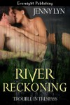 River Reckoning (Trouble in Trespass) - Jenny Lyn