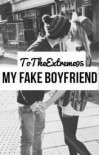 My Fake Boyfriend - To The Extreme