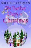 The Twelve Days to Christmas - Michele Gorman