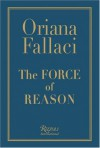 The Force of Reason - Oriana Fallaci