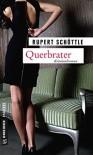 Querbrater: Kriminalroman (Kriminalromane im GMEINER-Verlag) - Rupert Schöttle