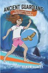 Ancient Guardians: The Hawaiian Legend of Sharktooth and Hawkeye - Kanani Hurley