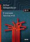 O wolności ludzkiej woli - Arthur Schopenhauer