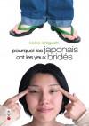 Pourquoi les japonais ont les yeux bridés - Keiko Ichiguchi