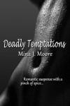 Deadly Temptations - Mina J. Moore