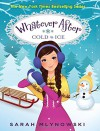 Whatever After #6: Cold As Ice - Sarah Mlynowski