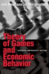 Theory of Games and Economic Behavior - John von Neumann, Oskar Morgenstern