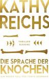 Die Sprache der Knochen - Kathy Reichs