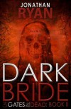 Dark Bride - Jonathan Ryan