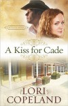 A Kiss for Cade - Lori Copeland
