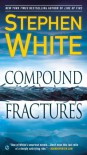 Compound Fractures - Stephen White
